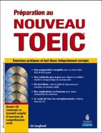 Préparation au nouveau TOEIC®: Exercices pratiques et test blanc sur la nouvelle formule du TOEIC®