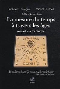 La mesure du temps à travers les âges : Son art, sa technique