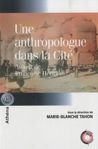 Une anthropologue dans la Cité : Autour de Françoise Héritier