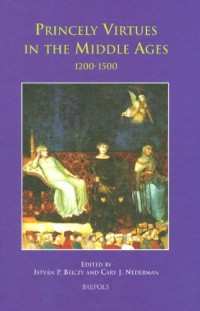 Princely Virtues in The Middle Ages 1200-1500