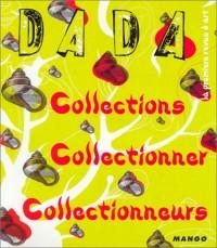 Dada, numéro 98 : Collection, collectionner, collectionneurs