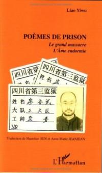 Poèmes de prison : Le grand massacre ; L'Ame endormie