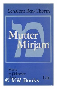 Mutter Mirjam : Maria in Judischer Sicht