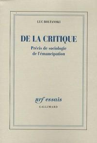 De la critique: Précis de sociologie de l'émancipation