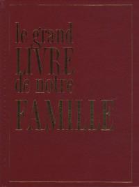 Le grand Livre de notre Famille
