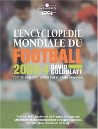 L'encyclopédie mondiale du football, 2003-2004 : Tout ce qu'il faut savoir sur le sport universel