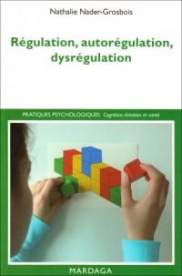 Régulation, autorégulation, dysrégulation. Pistes pour l'intervention et la recherche