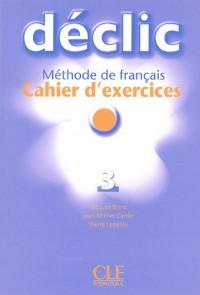DECLIC NIVEAU 3 CAHIER D'EXERCICES METHODE DE FRANCAIS