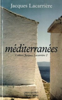Cahiers Jacques Lacarrière, N° 2 : Méditerranées