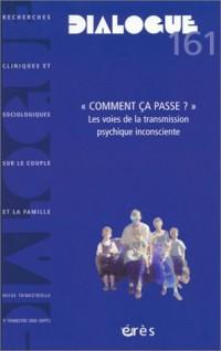 Dialogue, numéro 161 : « Comment ça passe ? », les voies de la transmission psychique inconsciente