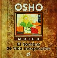Mojud: El hombre de vida inexplicable / The Man with the Inexplicable Life