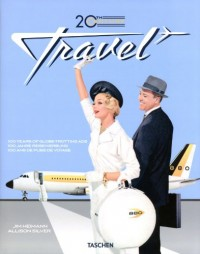 20th Century Travel: 100 Years of Travel Ads
