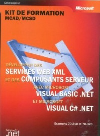 Développer des services Web XML et des composants Server avec Visual Basic NET & Visual C Sharp