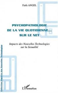Psychopathologie de la vie quotidienne... sur le net. Impact des nouvelles technologies sur la sexualité