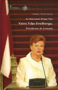 Le parcours d'une vie : Vaira Vike-Freiberga, présidente de Lettonie