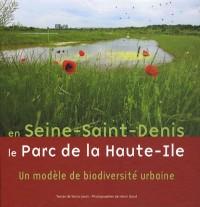 En Seine-Saint-Denis, le Parc de Haute-Ile : Un modèle de biodiversité urbaine