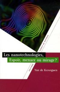 Les nanotechnologies, espoir, menaces ou miracles ?