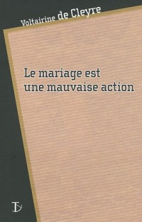 Le Mariage est une mauvaise action
