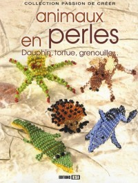 Animaux en perles : Dauphin, tortue, grenouille...
