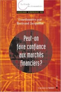 Chroniques économiques 2003 : Peut-on encore faire confiance aux marchés financiers ?
