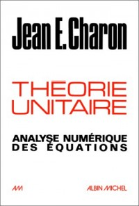 Théorie unitaire : Analyse numérique des équations