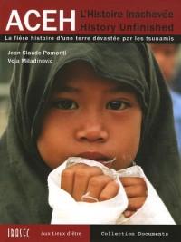 Aceh L'histoire inachevée : La fière histoire d'une terre dévastée par les tsunamis