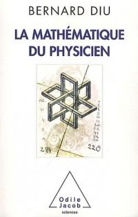 La Mathématique du physicien