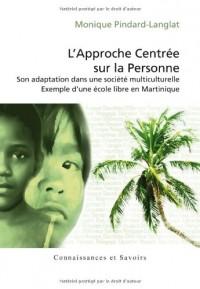 L'Approche centrée sur la personne : Son adaptation dans une société multiculturelle - Exemple d'une école libre en Martinique
