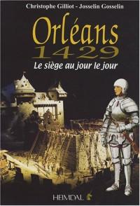 Orléans 1429 : Le siège au jour le jour