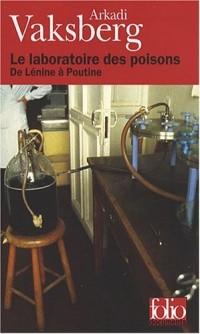 Le laboratoire des poisons : De Lénine à Poutine