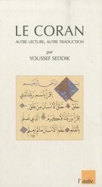 Coran (le) - Autre Lecture, Autre Traduction