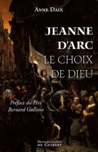Jeanne d'Arc, le choix de Dieu