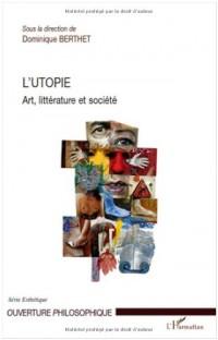 L'utopie : Art, littérature et société