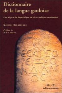 Dictionnaire de la langue gauloise : Une approche linguistique du vieux-celtique continental