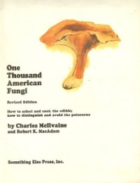 Toadstools, mushrooms, fungi: Edible and poisonous; one thousand American fungi; how to select and cook the edible; how to distinguish and avoid the poisonous, with full botanic descriptions,