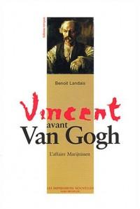 Vincent avant Van Gogh : L'affaire Marijnissen
