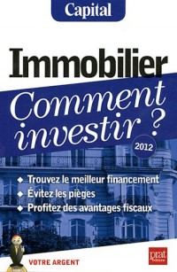 Immobilier, comment investir ?