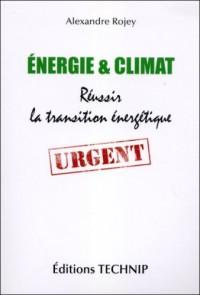 Energie et Climat - Réussir la transition énergétique