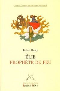 Elie, prophète de feu