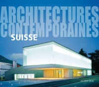 Suisse : Architectures contemporaines