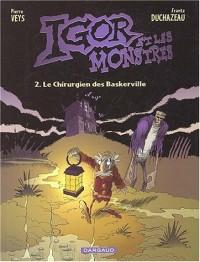 Igor et les Monstres, tome 2 : Le Chirurgien des Baskerville