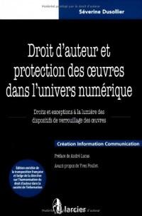 Droit d'auteur et protection des oeuvres dans l'univers numérique : Droits et exceptions à la lumière des dispositifs de verrouillage des oeuvres