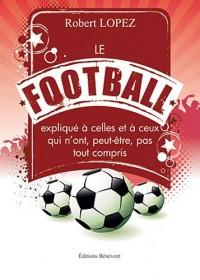 Le Football expliqué à celles et à ceux qui n'ont, peut-être, pas tout compris