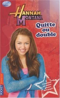 Hannah Montana, Tome 12 : Quitte ou double