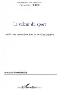 La valeur du sport : Une approche de la signification des pratiques sportives appliquée à l'innovation