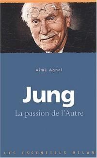Jung : La passion de l'Autre