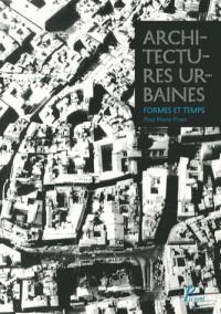 Architectures urbaines, formes et temps. Mélanges offerts à Pierre Pinon