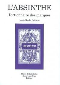 ABSINTHE DICTIONNAIRE DES MARQUES volume 3