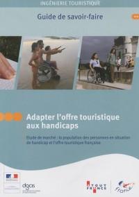 Adapter l'offre touristique aux handicaps - Etude de marché : la population des personnes en situation de handicap et l'offre touristique française