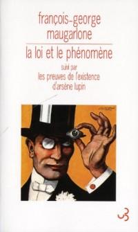 La loi et le phénomène : Suivi par Les preuves de l'existence d'Arsène Lupin